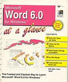 Microsoft Word 6.0 for Windows at a glance : the fastest and easiest way to learn Microsoft Word 6.0 for Windows