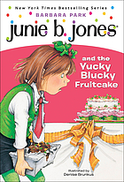 Junie B. Jones and the yucky blucky fruitcake