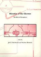 Histories of the electron : the birth of microphysics