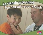 La ciencia y tu salud = Science and your health