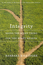 Integrity : doing the right thing for the right reason