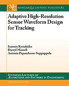 Adaptive high-resolution sensor waveform design for tracking