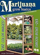 Marijuana grow basics : the easy guide for cannabis aficionados