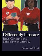 Differently literate : boys, girls, and the schooling of literacy