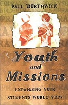 Youth and missions : expanding your students' world view