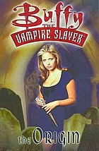 Buffy the vampire slayer : the origin