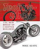 Techno-chop : the new breed of chopper builders