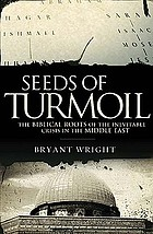 Seeds of turmoil : the biblical roots of the inevitable crisis in the Middle East