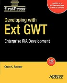 Developing with Ext GWT : enterprise RIA development