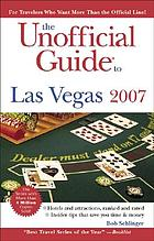 The unofficial guide to Las Vegas 2007