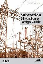substation structure design guide ebook 2008 worldcat org rh worldcat org Design for Rural Substations Guide asce 113 substation structure design guide