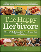 The happy herbivore cookbook : over 175 delicious fat-free & low-fat vegan recipes