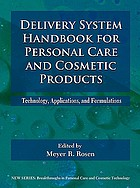 Delivery system handbook for personal care and cosmetic products : technology, applications, and formulations