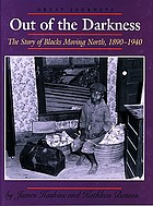 Out of the darkness : the story of Blacks moving North, 1890-1940
