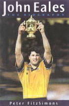 John Eales : the biography