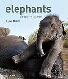 Elephants : a book for children with 80 color photographs