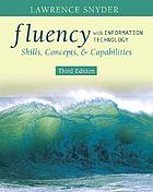 Fluency with information technology : skills, concepts, & capabilities