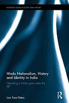 Hindu nationalism, history and identity in India : narrating a Hindu past under the BJP