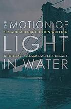 The motion of light in water : sex and science fiction writing in the East Village