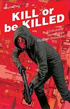 Kill or be killed. Volume two