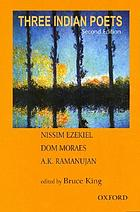 Three Indian poets : Ezekiel, Moraes, and Ramanujan