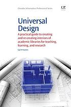 Universal design : a practical guide to creating and recreating interiors of academic libraries for teaching, learning and research