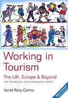 Working in tourism : the UK, Europe & beyond, for seasonal and permanent staff