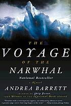 The voyage of the Narwhal : a novel