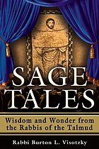 Sage tales : wisdom and wonder from the rabbis of the Talmud