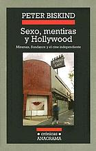 Sexo, mentiras y Hollywood : Miramax, Sundance y el cine independiente