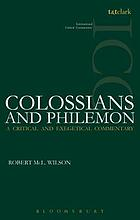 A critical and exegetical commentary on Colossians and Philemon