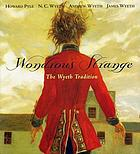 Wondrous strange : the Wyeth tradition : Howard Pyle, N.C. Wyeth, Andrew Wyeth, James Wyeth