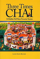 Three times chai : 54 rabbis tell their favorite stories