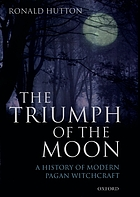 The triumph of the moon : a history of modern pagan witchcraft