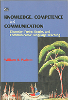 Knowledge, competence and communication : Chomsky, Freire, Searle, and communicative language teaching