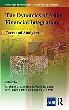 The dynamics of Asian financial integration : facts and analytics