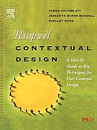Rapid contextual design : a how-to guide to key techniques for user-centered design