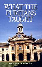 What the Puritans taught : an introduction to Puritan theology
