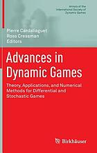 Advances in dynamic games : theory, applications, and numerical methods for differential and stochastic games