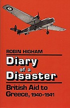 Diary of a disaster : British aid to Greece, 1940-1941