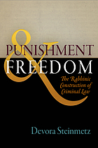 Punishment and freedom : the rabbinic construction of criminal law