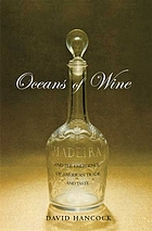Oceans of wine : Madeira and the emergence of American trade and taste