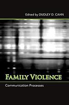 Family Violence: Communication Processes cover image