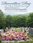 Decoration day in the mountains : traditions of cemetery decoration in the southern Appalachians