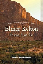 Texas sunrise : two novels of the Texas Republic