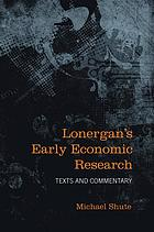 Lonergan's early economic research : texts and commentary