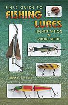Field guide to fishing lures : identification & value guide
