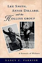 Lee Smith, Annie Dillard, and the Hollins Group : a genesis of writers