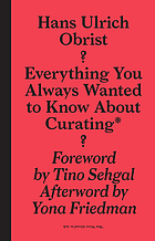Everything you always wanted to know about curating but were afraid to ask