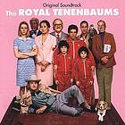 The Royal Tenenbaums : original soundtrack.
